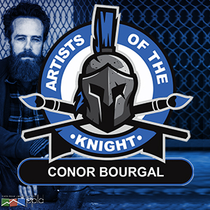 Artists of the Knight: Conor Bourgal