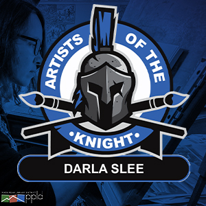 Artists of the Knight: Darla Slee