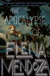 The Apocalypse of Elena Mendoza
