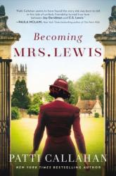 Becoming Mrs. Lewis: The Improbable Love Story of Joy Davidman and C.S. Lewis