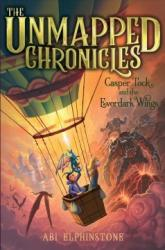 The Unmapped Chronicles: Casper Tock and the Everdark Wings