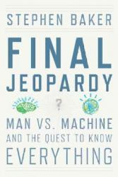 Cover of the book Final Jeopardy: Man Vs. Machine and the Quest to Know Everything