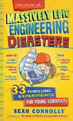 The Book of Massively Epic Engineering Disasters