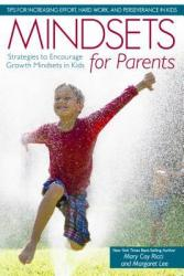 Book Review: Mindsets for Parents: Strategies to Encourage Growth Mindsets in Kids