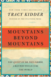 Book Review: Mountains Beyond Mountains: The Quest of Dr. Paul Farmer, A Man Who Would Cure the World