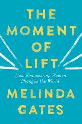 Book Review: The Moment of Lift: How Empowering Women Changes the World