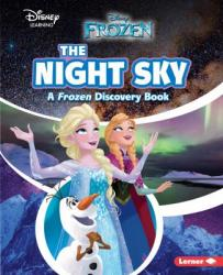 The Night Sky: A Frozen Discovery Book