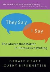 They say/I say : The Moves that Matter in Persuasive Writing