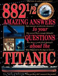Book Review: 882 1/2 Amazing Answers to Your Questions About the Titanic