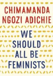 Cover of the book We Should All Be Feminists