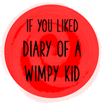 if you liked diary of a wimpy kid