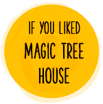 if you liked magic tree house