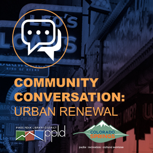 Community Conversations: Urban Renewal: Impact on Stratton Meadows and Ivywild Neighborhoods