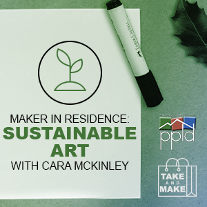 Maker in Residence: Sustainable Art with Cara McKinley
