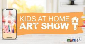 Kids at Home Art Show!
