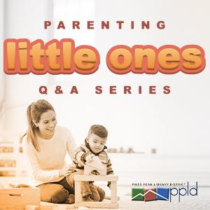 Parenting Little Ones: Q&A Series