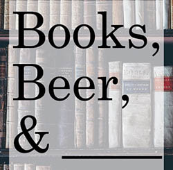 Books, Beer, & ____