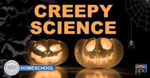Homeschool Creepy Science